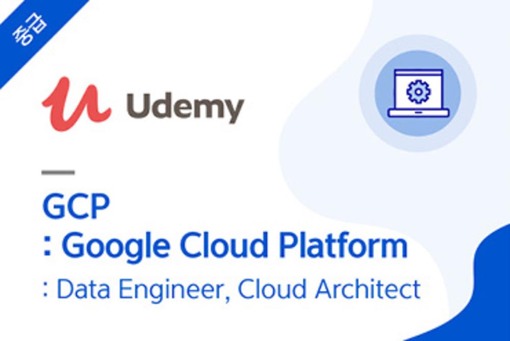 GCP: Google Cloud Platform : Data Engineer, Cloud Architect
