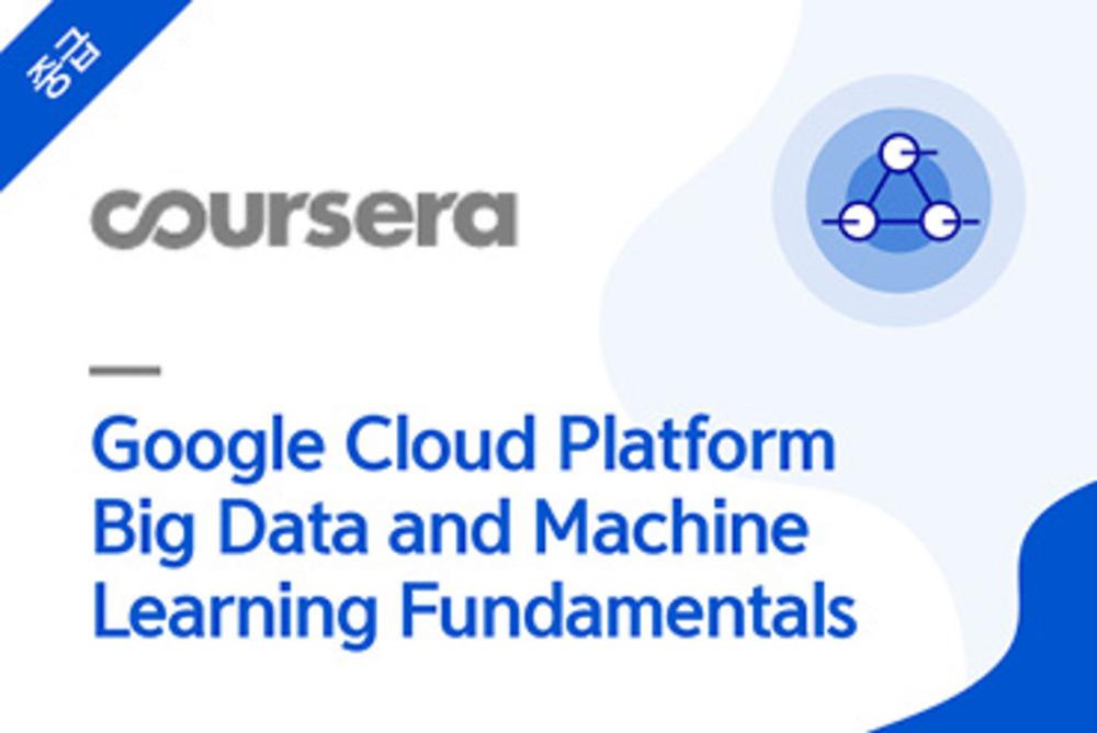 Google Cloud Platform Big Data  and Machine Learning Fundamentals